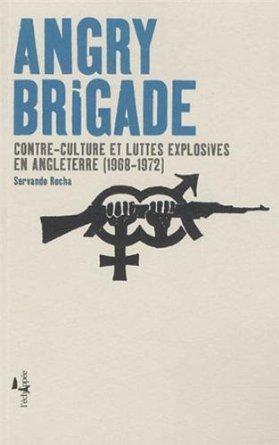 Angry Brigade : contre-culture et luttes explosives en Angleterre (1968-1972)