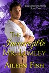 The Incorrigible Mr. Lumley (Bridgethorpe Brides, #2)