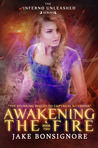 Awakening the Fire (The Inferno Unleashed #2)