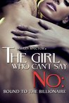 Bound To The Billionaire (The Girl Who Can't Say No, #1)