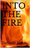 Into the Fire (Forbidden Love, #3)