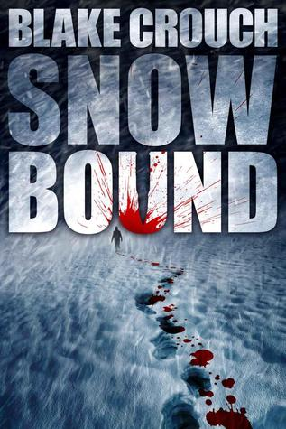 Snow Bound by Blake Crouch