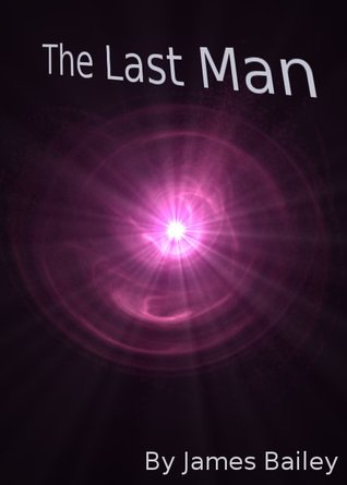 The Last Man by James    Bailey