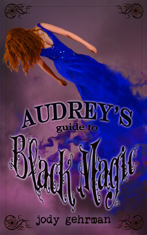 Audrey's Guide to Black Magic (Audrey's Guides, #2)