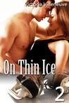 On Thin Ice 2 (On Thin Ice, #2)