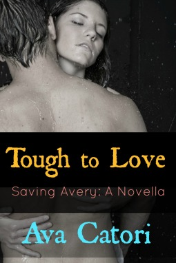 Ebook Tough to Love: Saving Avery by Ava Catori DOC!