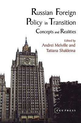 Russian Foreign Policy in Transition: Concepts and Realities