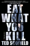 Eat What You Kill: A Novel