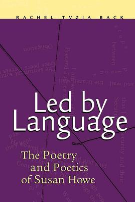 led-by-language-the-poetry-and-poetics-of-susan-howe