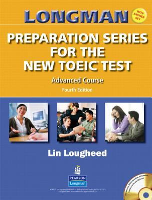 Longman Preparation Series for the New TOEIC Test: Advanced Course (with Answer Key), with Audio CD and Audioscript (4th Edition)