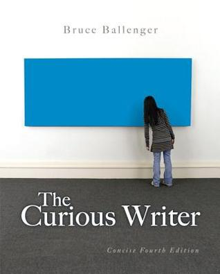 The Curious Writer: Concise Edition