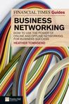 The Financial Times Guide to Business Networking by Heather Townsend