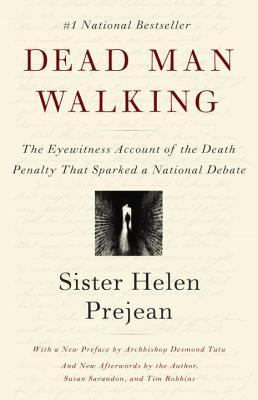 Dead Man Walking: The Eyewitness Account of the Death Penalty That Sparked a National Debate