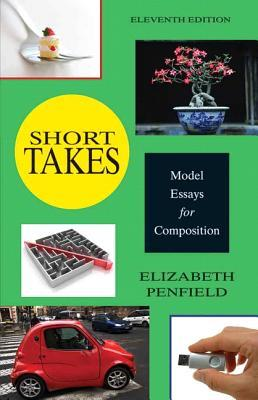 short takes model essays for composition by elizabeth penfield 15856887