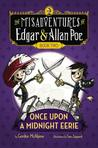 Once Upon a Midnight Eerie (The Misadventures of Edgar & Allan Poe, #2)