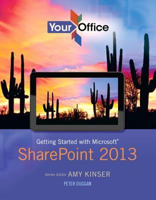 Your Office: Getting Started with Microsoft SharePoint 2013