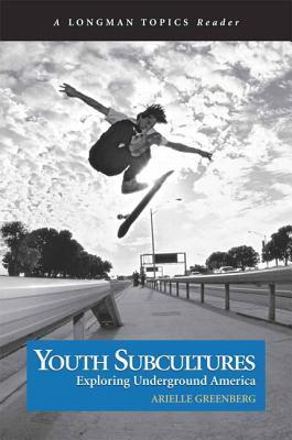 Youth Subcultures: Exploring Underground America