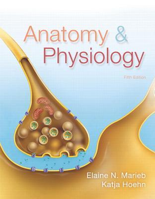 Anatomy & Physiology [with MasteringA&P & eText Access Code] by ...