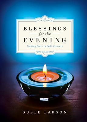 blessings-for-the-evening-finding-peace-in-god-s-presence