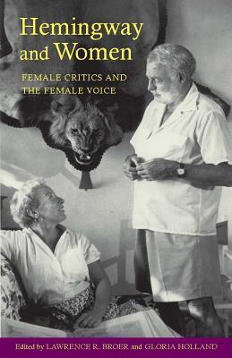 Hemingway and Women: Female Critics and the Female Voice
