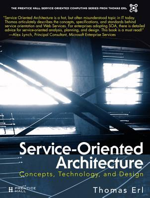 Service-Oriented Architecture: Concepts, Technology, and Design por Thomas Erl