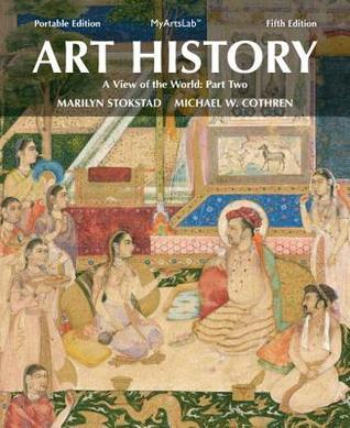 Art History Portable, Book 5: A View of the World, Part Two Plus New Myartslab with Etext -- Access Card Package