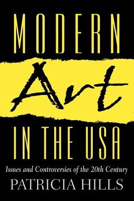 Modern Art in the U.S.A.: Issues and Controversies of the 20th Century