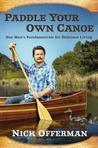 Download Paddle Your Own Canoe: One Man's Fundamentals for Delicious Living