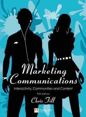 Marketing Communications: Interactivity, Communities and Content