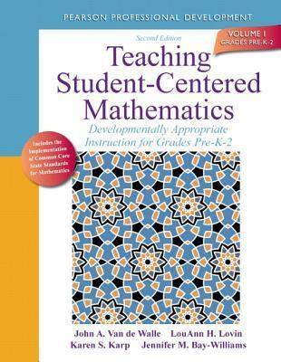 Teaching Student Centered Mathematics Developmentally Appropriate