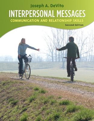 Interpersonal Messages: Communication and Relationship Skills