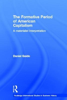 The Formative Period of American Capitalism: A Materialist Interpretation