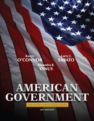 American Government Roots And Reform By Karen Oconnor