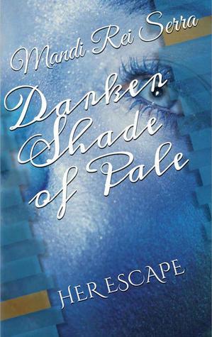 Her Escape (Darker Shade of Pale #1)