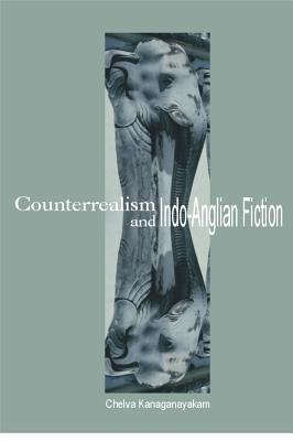 Counterrealism And Indo Anglian Fiction