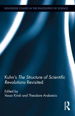 Kuhn S the Structure of Scientific Revolutions Revisited