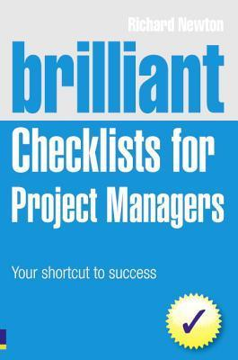 Brilliant Checklists for Project Managers: Your Shortcut to Brilliant Checklists for Project Managers: Your Shortcut to Success Success