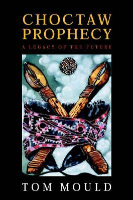 Choctaw Prophecy: A Legacy for the Future