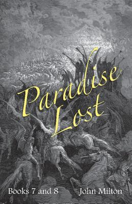 Milton's Paradise Lost: Books VII and VIII