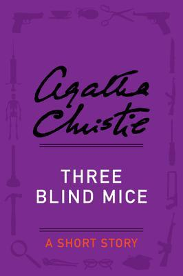 Three Blind Mice: A Short Story