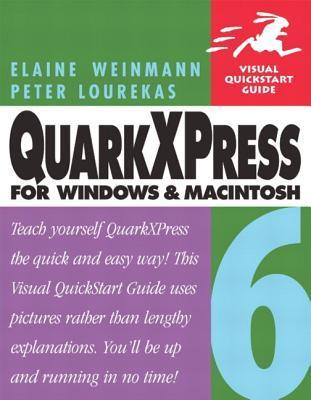 QuarkXPress 6 for Windows and Macintosh: Visual QuickStart Guide