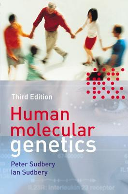 Human Molecular Genetics. Peter Sudbery (Cell And Molecular Biology In Action Series)