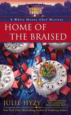 Home of the Braised (A White House Chef Mystery, #7)