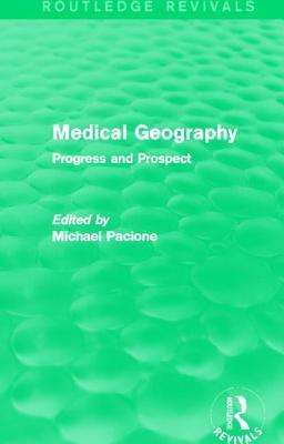 Medical Geography: Progress and Prospect