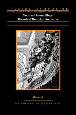 theatre-symposium-vol-20-gods-and-groundlings-historical-theatrical-audiences