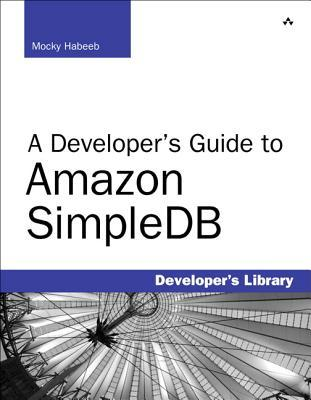 A Developer's Guide to Amazon SimpleDB