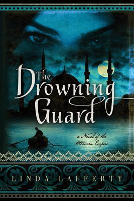 The Drowning Guard by Linda Lafferty