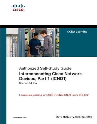 Interconnecting Cisco Network Devices, Part 1 (ICND1): CCNA Exam 640-802 and ICND1 Exam 640-822 (Self-Study Guide)