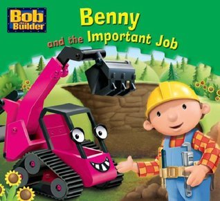 Benny and the Important Job (Bob the Builder Story Library, #6)