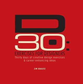 D30 - Exercises for Designers: Thirty Days of Creative Design Exercises  Career-Enhancing Ideas